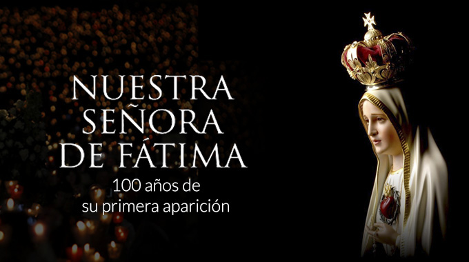Celebración 100 Años De Nuestra Señora De Fátima